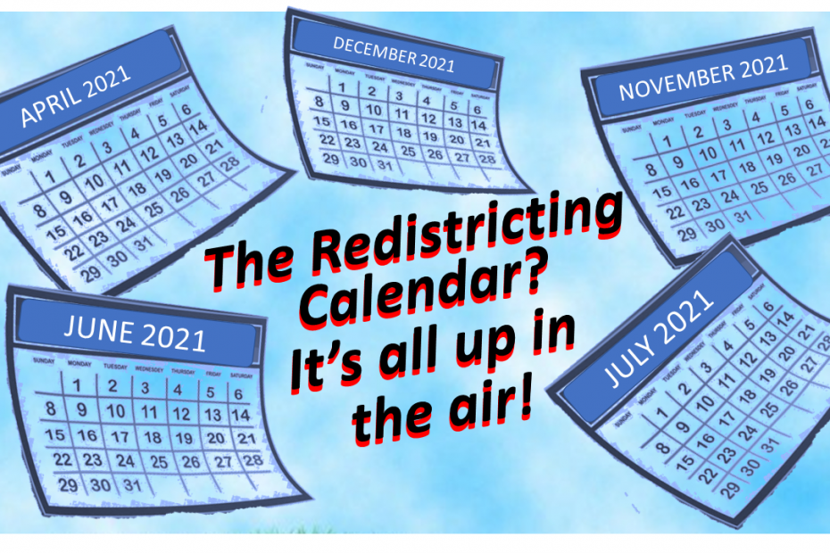 Redistricting Calendar up in the air